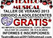 Taller de verano / curso teatro musical 2012 gratis*