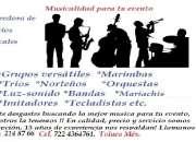 GRUPOS MUSICALES, MUSICA DE TODO GENERO PARA TODO EVENTO