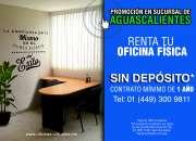 ATENCIÓN!! PROMOCIÓN DE OFICINAS EN AGUASCALIENTES, CONTACTANOS