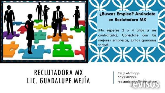 ¿buscas empleo? anunciate en reclutadora mx